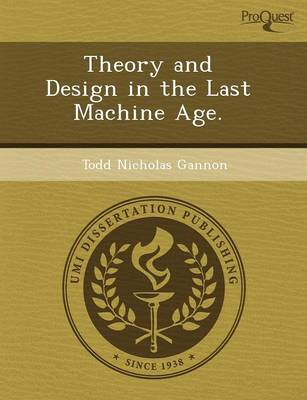 Theory and Design in the Last Machine Age by Jun Soo Kim