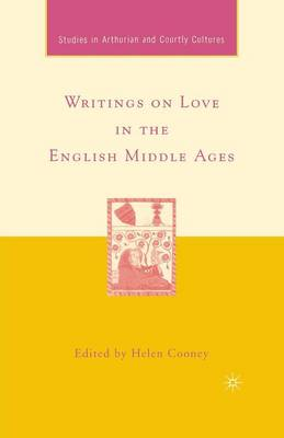 Writings on Love in the English Middle Ages by Helen Cooney