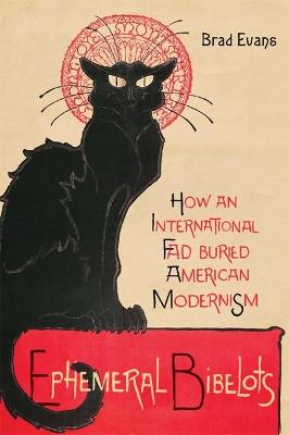 Ephemeral Bibelots: How an International Fad Buried American Modernism by Brad Evans