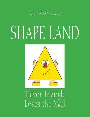 Shape Land: Trevor Triangle Loses the Mail by Helen Wendy Cooper