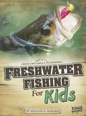 Freshwater Fishing for Kids by ,Melanie,A. Howard