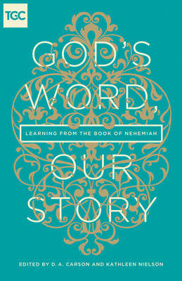 God's Word, Our Story by D. A. Carson