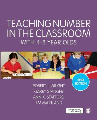 Teaching Number in the Classroom with 4-8 Year Olds by Robert J. Wright