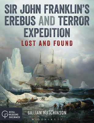 Sir John Franklin's Erebus and Terror Expedition by Gillian Hutchinson