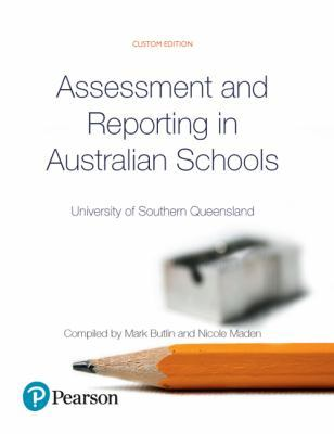Assessment and Reporting in Australian Schools (Custom Edition) by Laurie Brady