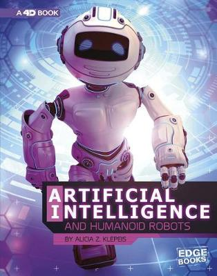 Artificial Intelligence and Humanoid Robots: 4D An Augmented Reading Experience: 4D An Augmented Reading Experience book
