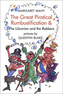 The Great Piratical Rumbustification & the Librarian and the Robbers by Margaret Mahy