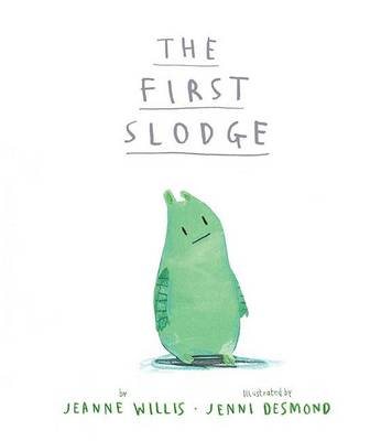 The First Slodge by Jeanne Willis