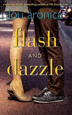 Flash and Dazzle by Lou Aronica