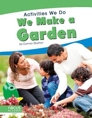 Activities We Do: We Make a Garden by Connor Stratton