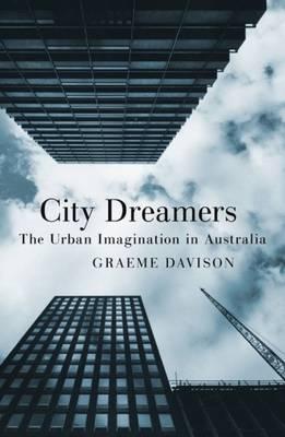 City Dreamers by Graeme Davison