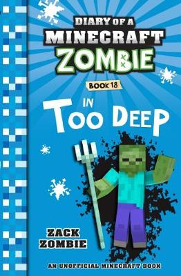Diary of a Minecraft Zombie #18: In Too Deep book