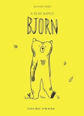 A Bear Named Bjorn by Delphine Perret