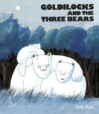Goldilocks And The Three Bears by Tony Ross