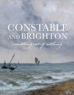 Constable and Brighton by Shan Lancaster
