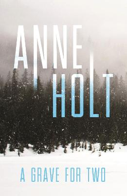 A Grave for Two by Anne Holt