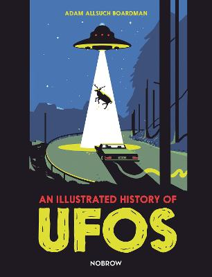 An Illustrated History of UFOs book