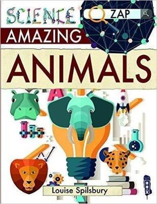 Amazing Animals by Louise & Richard Spilsbury