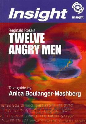 Reginald Rose's Twelve Angry Men by Anica Boulanger-Mashberg