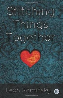 Stitching Things Together by Leah Kaminsky