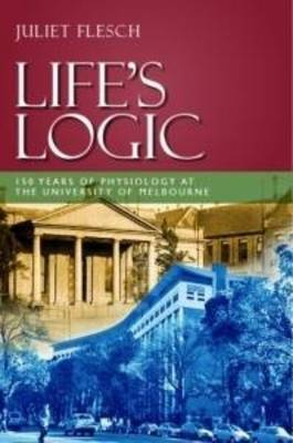 Life's Logic by Juliet Flesch