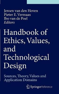Handbook of Ethics, Values, and Technological Design by Jeroen van den Hoven