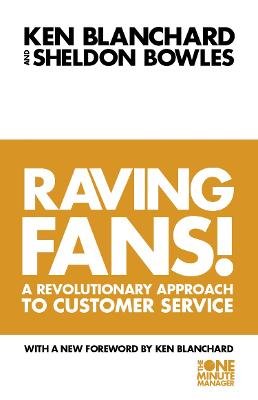 Raving Fans! by Kenneth Blanchard