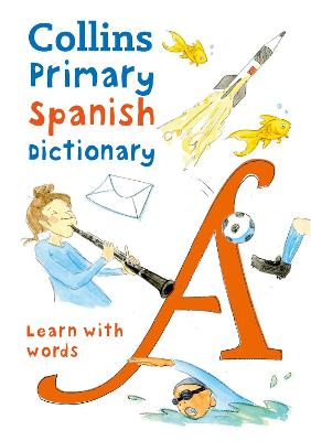 Primary Spanish Dictionary: Illustrated dictionary for ages 7+ (Collins Primary Dictionaries) book