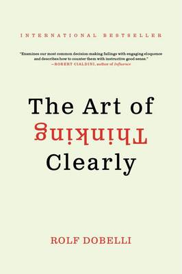 Art of Thinking Clearly book