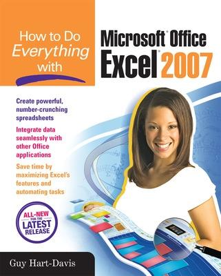 How to Do Everything with Microsoft Office Excel 2007 by Guy Hart-Davis