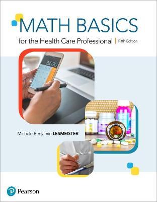 Math Basics for the Health Care Professional book