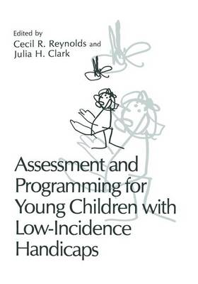 Assessment and Programming for Young Children with Low-Incidence Handicaps by Cecil R. Reynolds