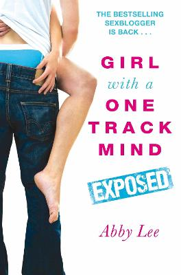 Girl With a One Track Mind: Exposed by Abby Lee