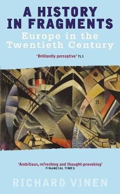 History In Fragments by Richard Vinen