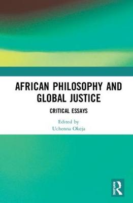 African Philosophy and Global Justice: Critical Essays book