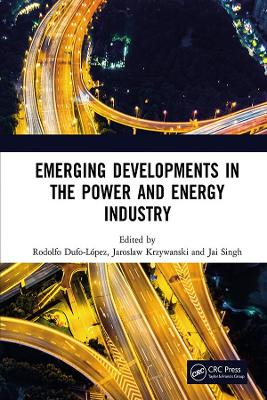 Emerging Developments in the Power and Energy Industry: Proceedings of the 11th Asia-Pacific Power and Energy Engineering Conference (APPEEC 2019), April 19-21, 2019, Xiamen, China book