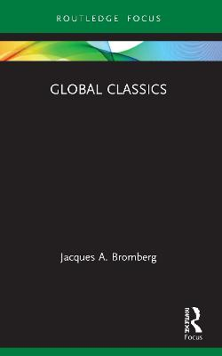 Global Classics by Jacques A. Bromberg