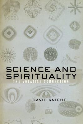 Science and Spirituality by David Knight