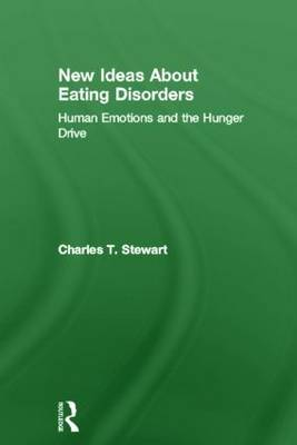 New Ideas About Eating Disorders by Charles T. Stewart