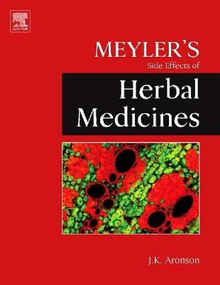 Meyler's Side Effects of Herbal Medicines by Jeffrey K. Aronson