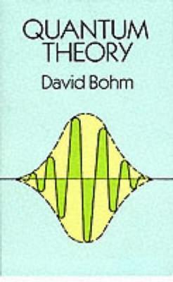 Quantum Theory by David Bohm