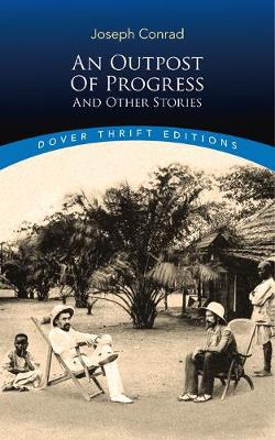 An Outpost of Progress and Other Stories by Joseph Conrad