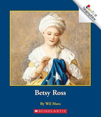 Betsy Ross by Wil Mara