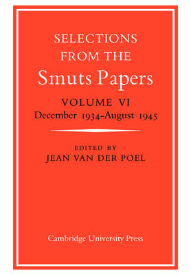 Selections from the Smuts Papers: Volume 6, December 1934-August 1945 book