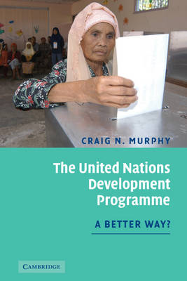 The United Nations Development Programme by Professor Craig N. Murphy