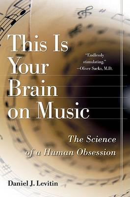 Your Brain on Music by Daniel J Levitin