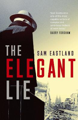 The Elegant Lie by Sam Eastland