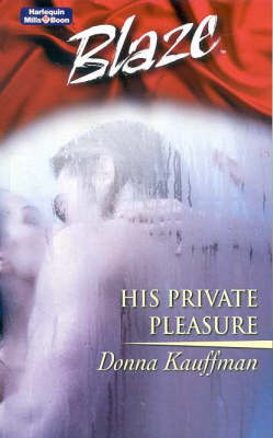 His Private Pleasure by Donna Kauffman