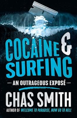 Cocaine and Surfing by Chas Smith