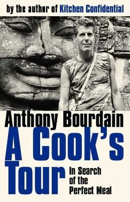 A Cook's Tour: In Search of the Perfect Meal by Anthony Bourdain